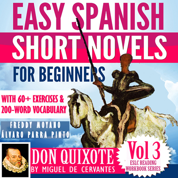 Easy Spanish Short Novels for Beginners: With 60+ Exercises & 200-Word Vocabulary - Don Quixote by Miguel de Cervantes: ESLC Reading Workbook Series, Book 3 (Spanish Edition) , Hörbuch, Digital, 1, 106min