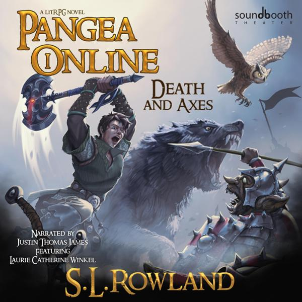 Pangea Online Book One: Death and Axes: A LitRP...