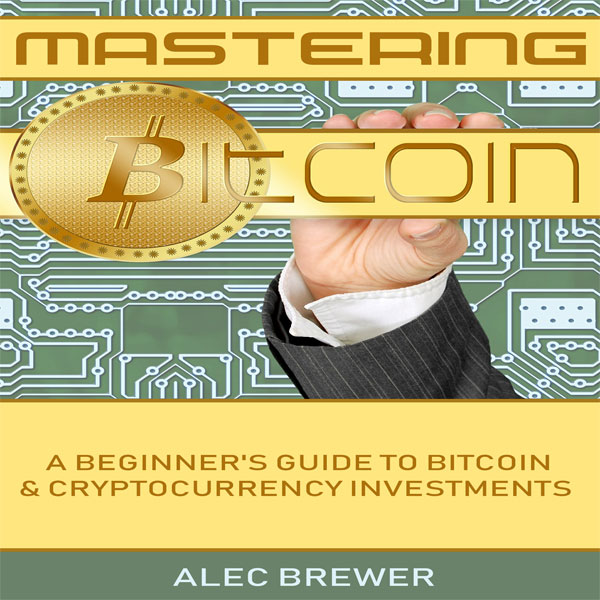 Mastering Bitcoin: A Beginner´s Guide to Bitcoi...
