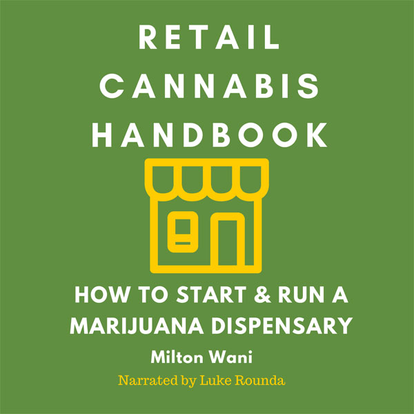 Retail Cannabis Handbook: How to Start and Run ...
