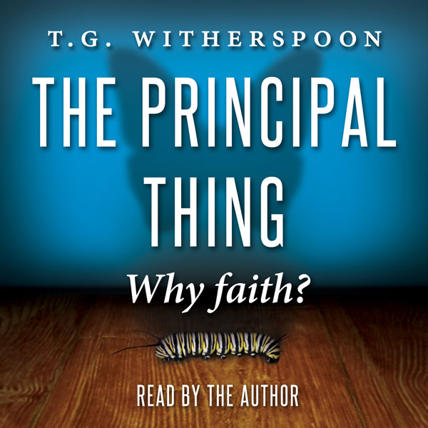 The Principal Thing: Why Faith? , Hörbuch, Digi...