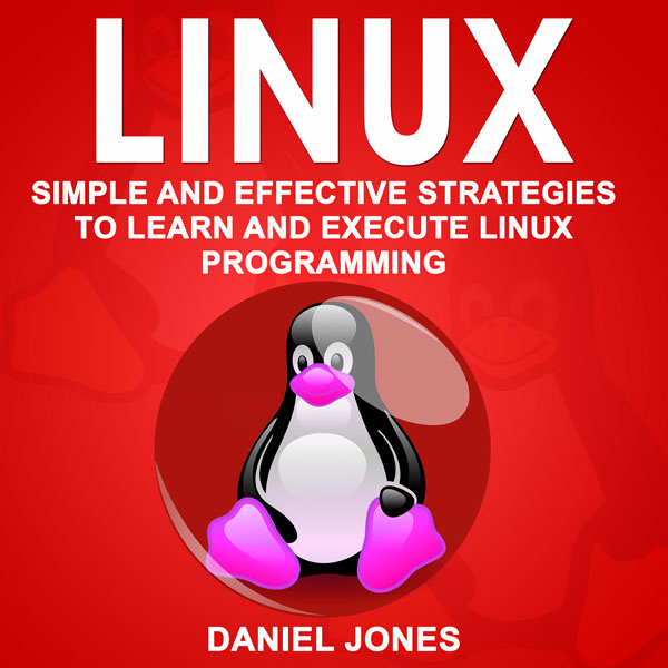 Linux: Simple and Effective Strategies to Learn...