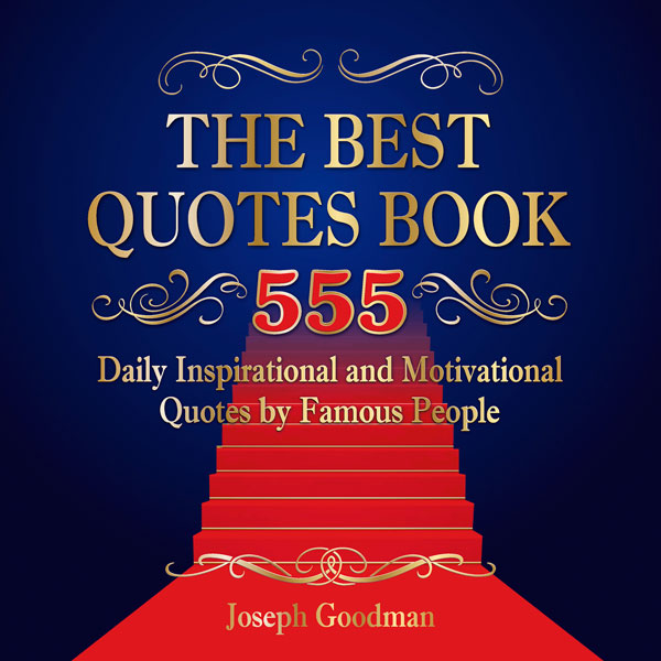 The Best Quotes Book: 555 Daily Inspirational a...