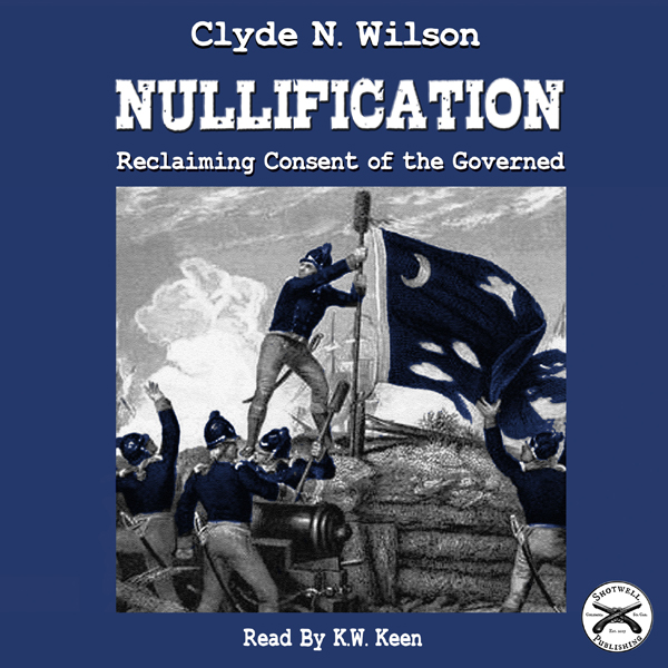 Nullification: Reclaiming Consent of the Govern...