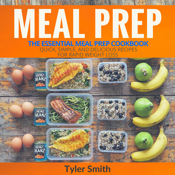 Meal Prep: The Essential Meal Prep Cookbook: Qu...
