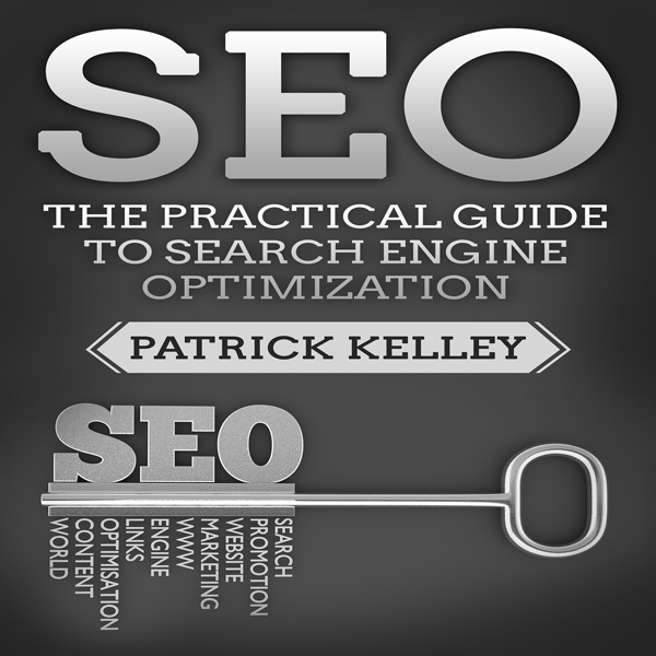 SEO: The Practical Guide to Search Engine Optim...