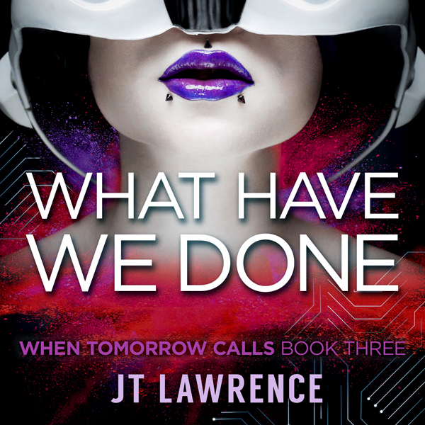 What Have We Done: When Tomorrow Calls, Book 3 , Hörbuch, Digital, 1, 555min