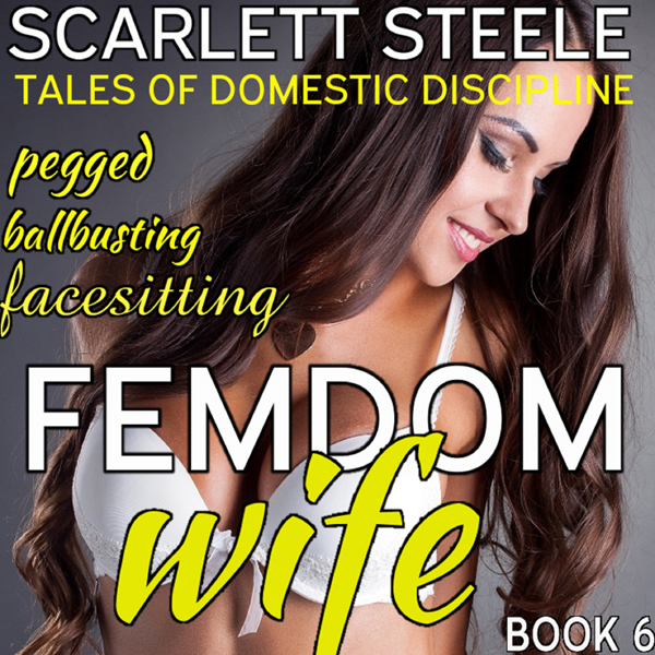 Femdom Wife: Tales of Domestic Discipline, Book...