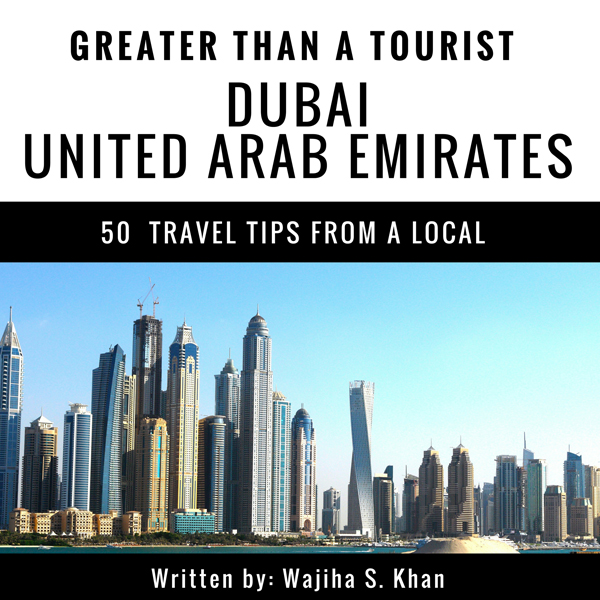 Greater Than a Tourist: Dubai, United Arab Emir...