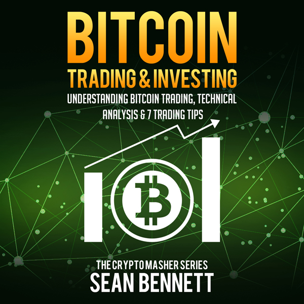Bitcoin Trading and Investing: Understanding Bi...