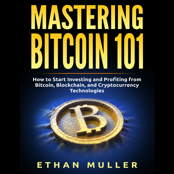 Mastering Bitcoin 101: How to Start Investing a...