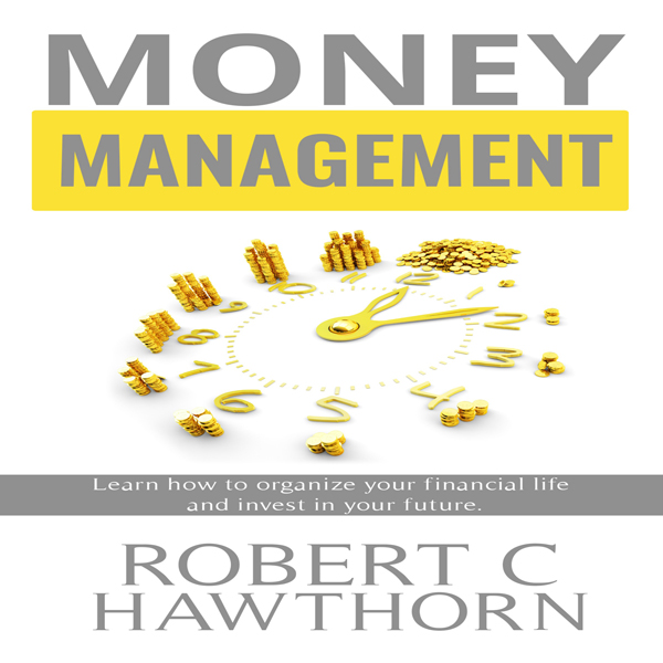Money Management: Learn How to Organize Your Fi...