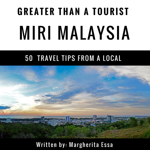Greater Than a Tourist: Miri Malaysia: 50 Trave...