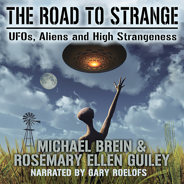 The Road to Strange: UFOs, Aliens and High Stra...