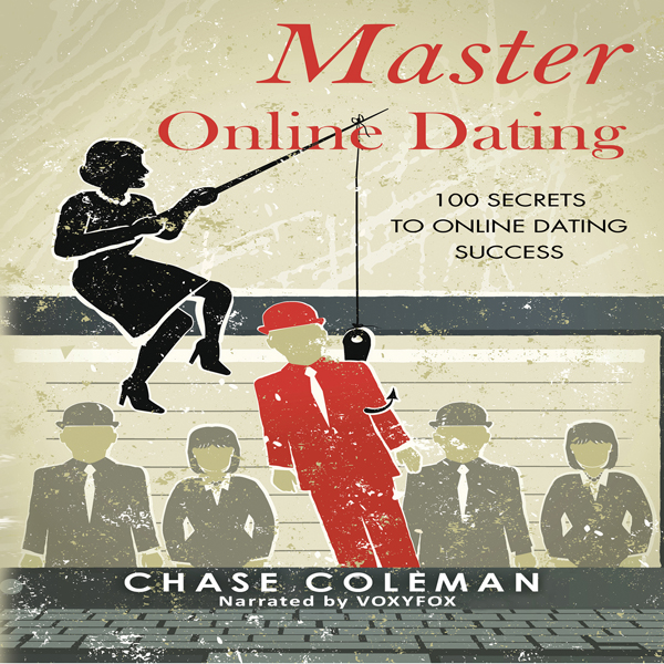 Master Online Dating: 100 Secrets to Online Dat...