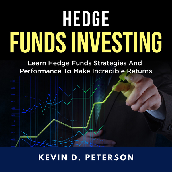 Hedge Fund Investing: Learn Hedge Funds Strateg...