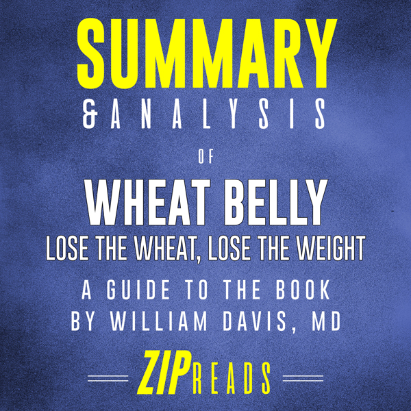 Summary & Analysis of Wheat Belly: Lose the Whe...