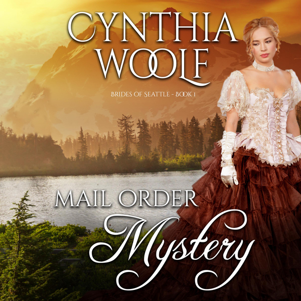 Mail Order Mystery: Brides of Seattle, Book 1 ,...