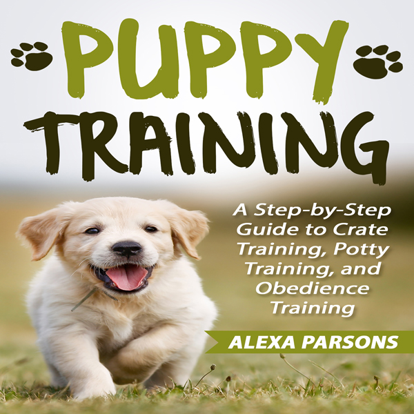 Puppy Training: A Step-by-Step Guide to Crate T...