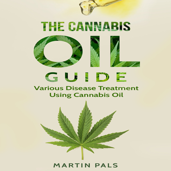 Cannabis Oil Guide: Disease Treatments Using Ca...