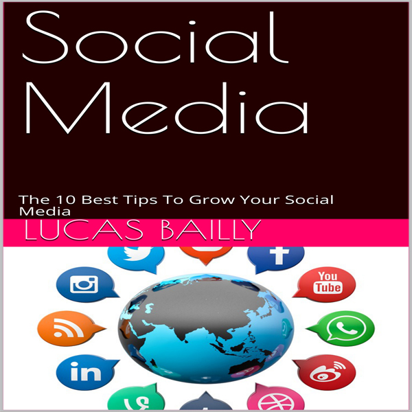 Social Media: The 10 Best Tips to Grow Your Soc...