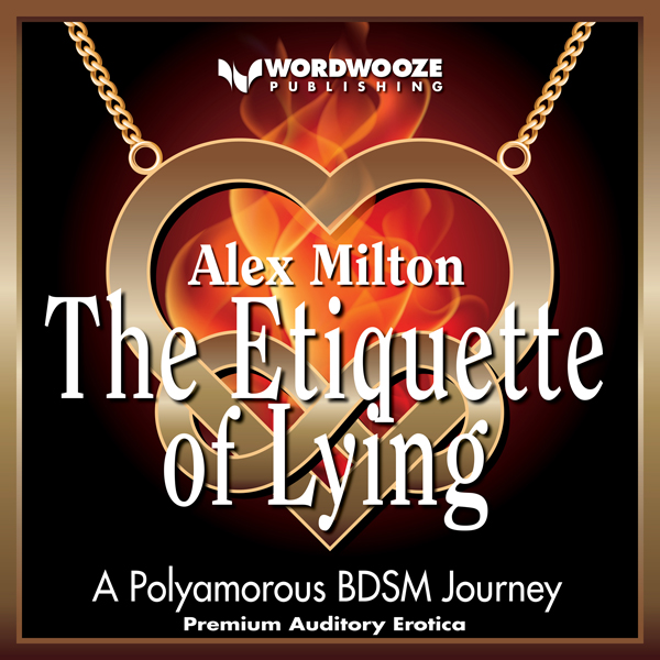 The Etiquette of Lying: A Polyamorous BDSM Jour...