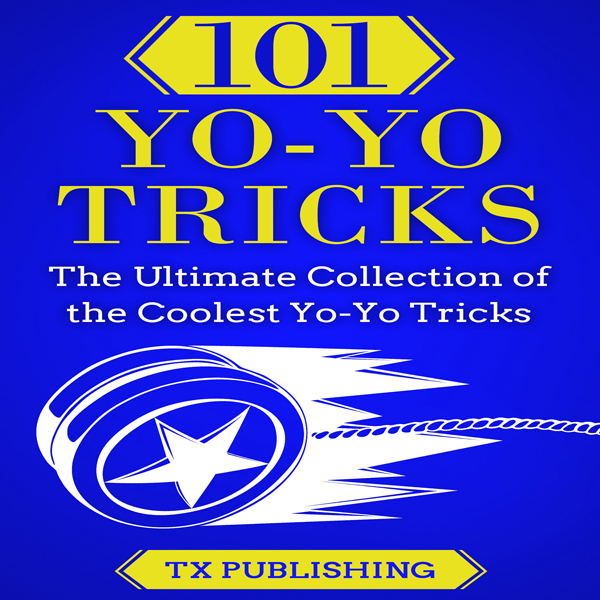 101 Yo-Yo Tricks: The Ultimate Collection of the Coolest Yo-Yo Tricks , Hörbuch, Digital, 1, 75min