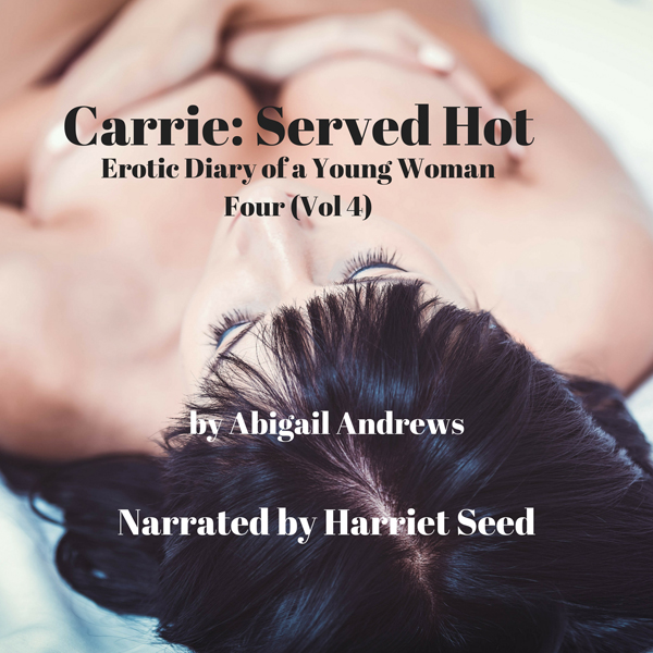 Carrie: Served Hot: Erotic Diary of a Young Woman, Book Four , Hörbuch, Digital, 1, 32min, (USK 18)