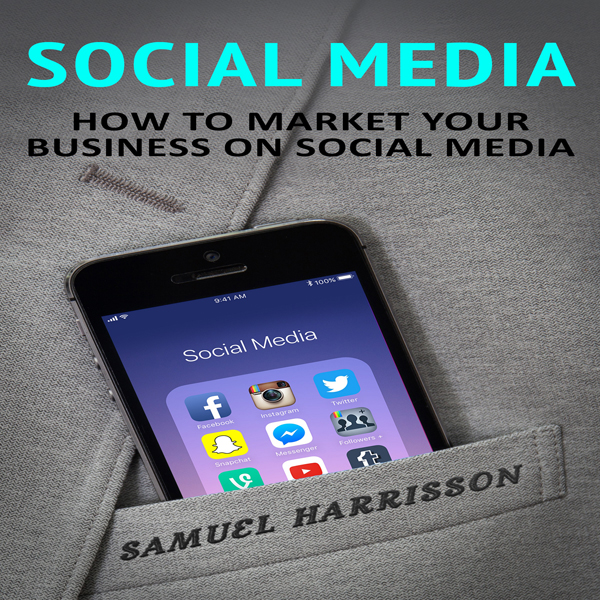 Social Media: How to Market Your Business on So...