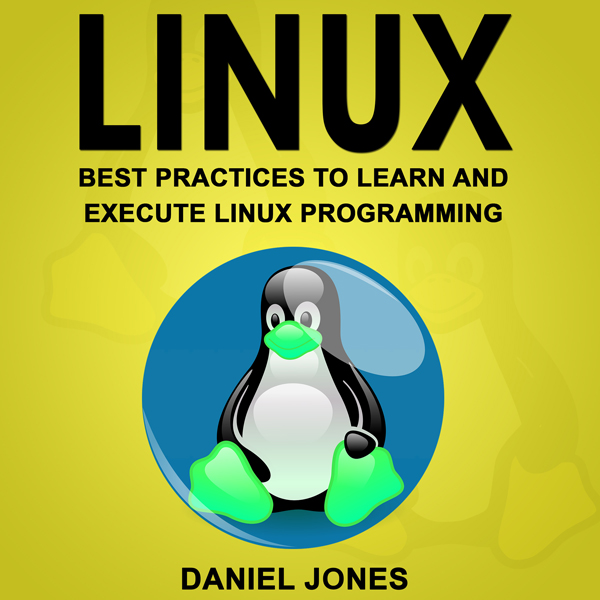 Linux: Best Practices to Learn and Execute Linu...