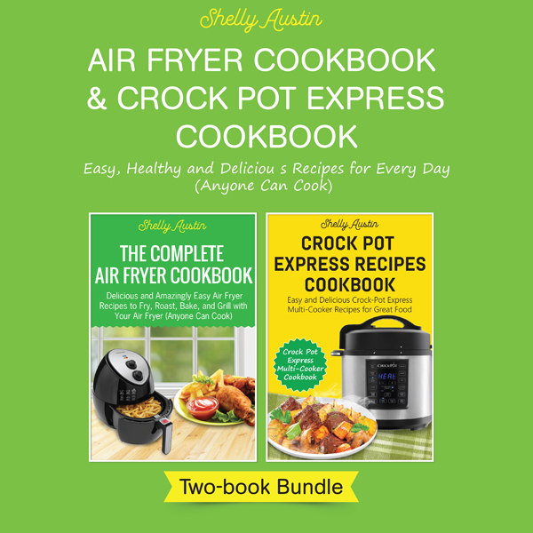Air Fryer Cookbook & Crock-Pot Express Cookbook...
