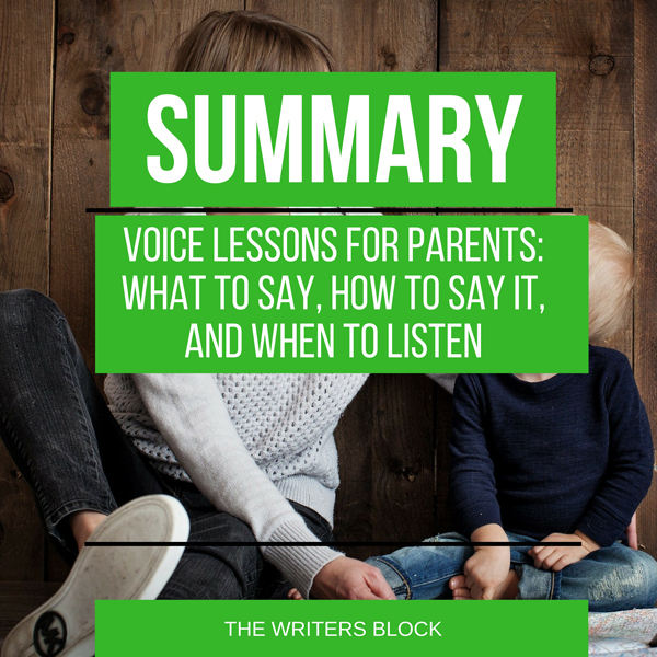 Summary: Voice Lessons for Parents: What to Say...