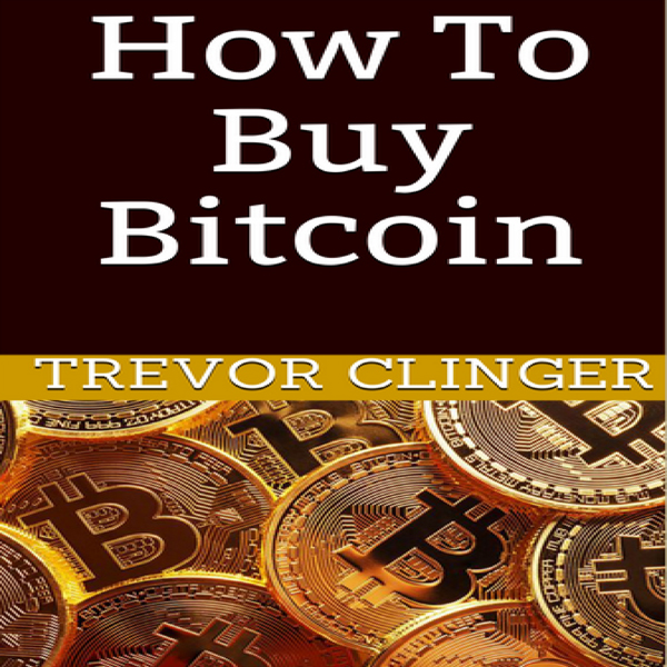 How to Buy Bitcoin , Hörbuch, Digital, 1, 18min