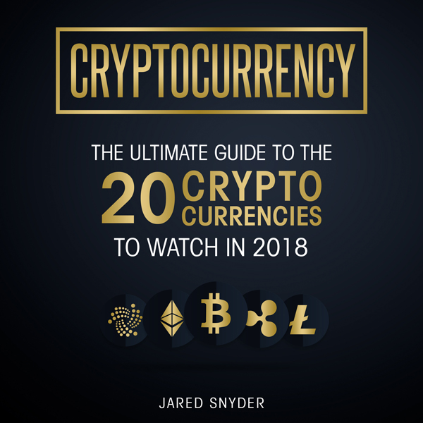 Cryptocurrency: The Ultimate Guide to the 20 Cr...