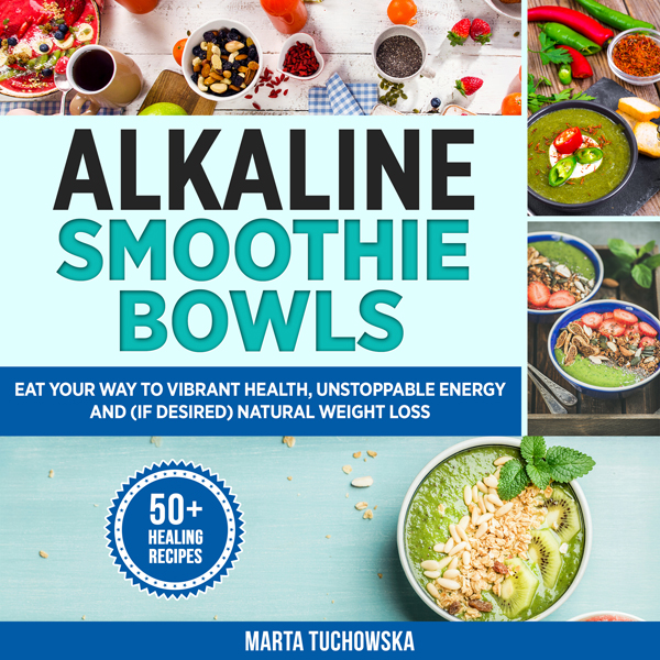 Alkaline Smoothie Bowls: Eat Your Way to Vibran...