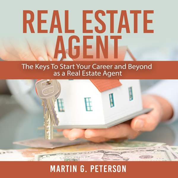Real Estate Agent: The Keys to Start Your Caree...