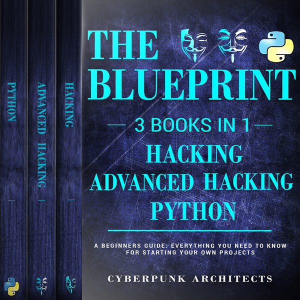 Python, Hacking & Advanced Hacking: 3 Books in ...