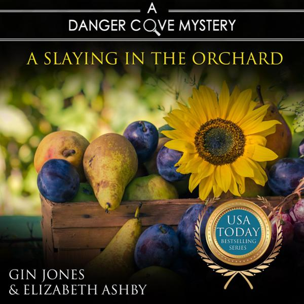 A Slaying in the Orchard: A Danger Cove Farmers...