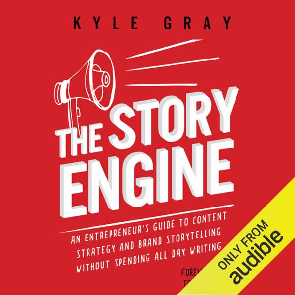 The Story Engine: An Entrepreneur´s Guide to Co...