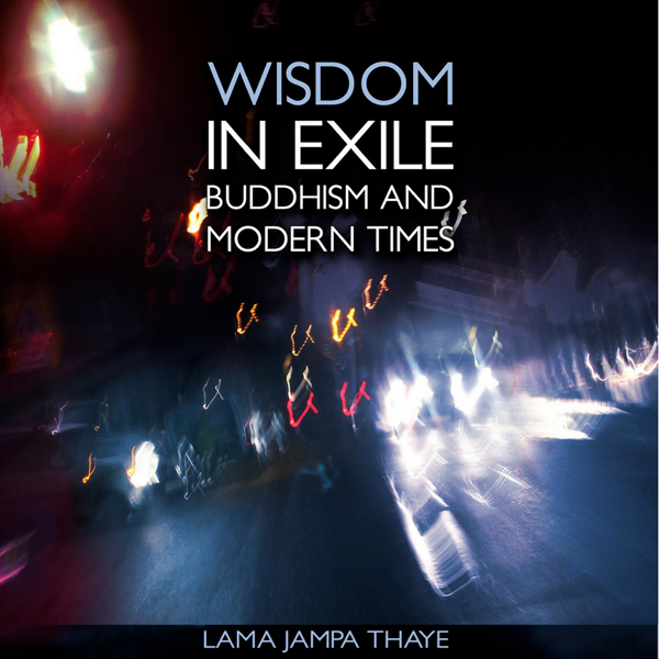 Wisdom in Exile: Buddhism and Modern Times , Hö...