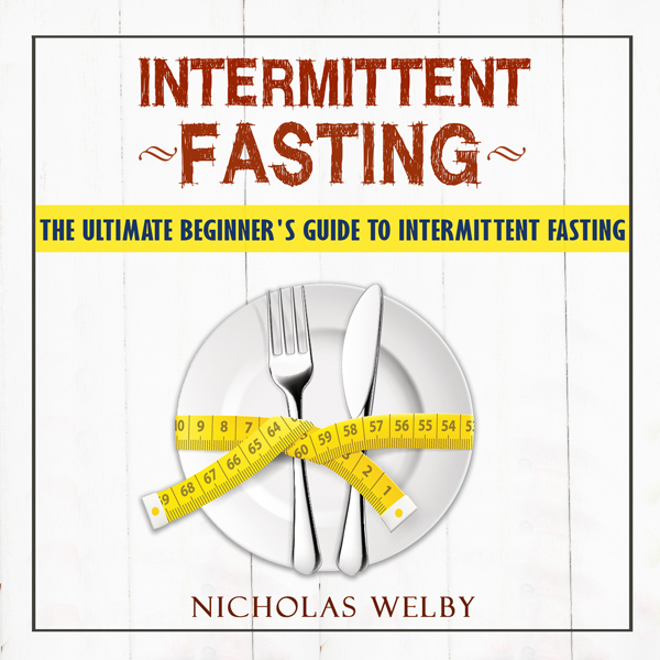 Intermittent Fasting: The Ultimate Beginner´s G...