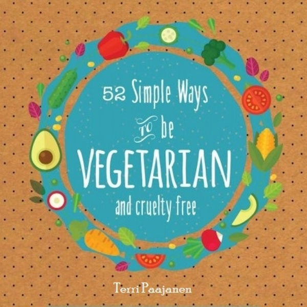 52 Simple Ways to Be Vegetarian and Cruelty-Fre...