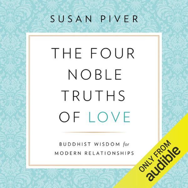 The Four Noble Truths of Love: Buddhist Wisdom ...