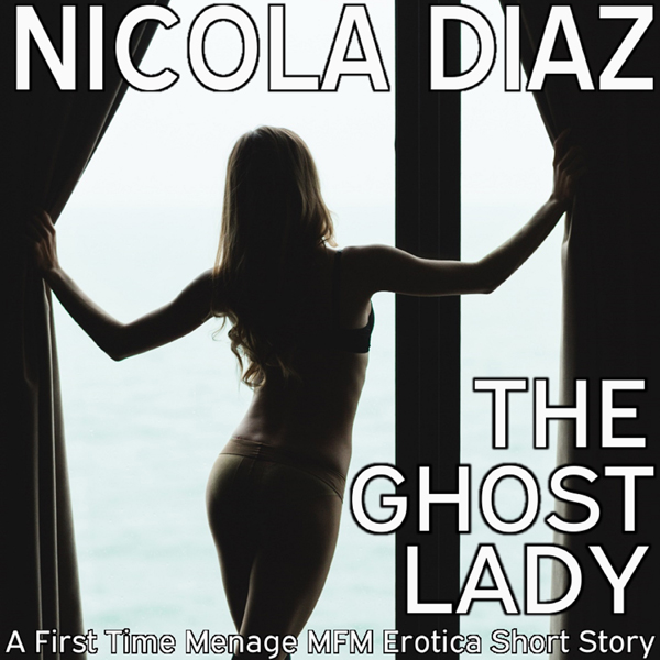The Ghost Lady: A First Time Menage MFM Erotica...