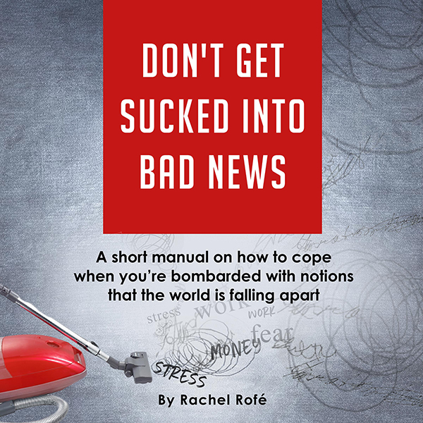 Don´t Get Sucked into Bad News: A Short Manual ...