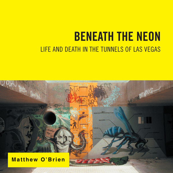 Beneath the Neon: Life and Death in the Tunnels...