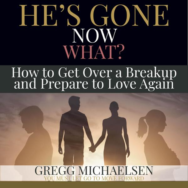 He´s Gone Now What?: How to Get Over a Breakup ...
