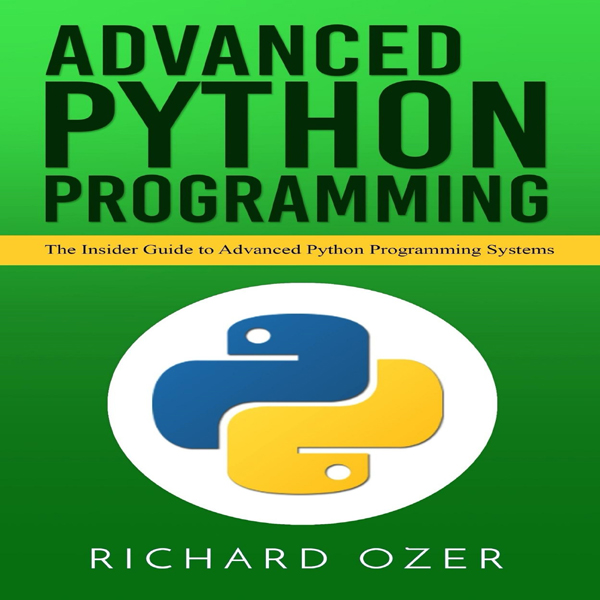 Advanced Python Programming: The Insider Guide ...