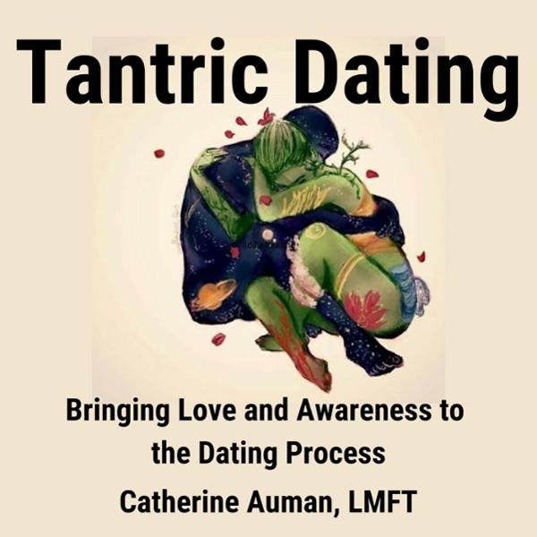 Tantric Dating: Bringing Love and Awareness to ...