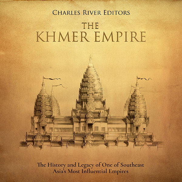 The Khmer Empire: The History and Legacy of One...